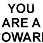 stop being a coward