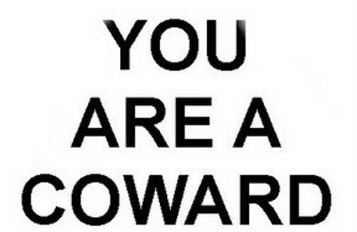 Cowardice - How to stop being a coward!